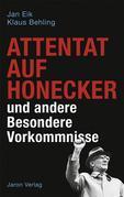 Attentat auf Honecker und andere Besondere Vorkommnisse