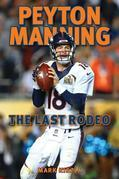 Peyton Manning: The Last Rodeo