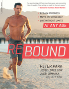 Rebound: Regain Strength, Move Effortlessly, Live without Limits¿At Any Age