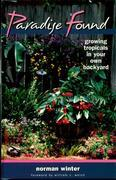 Paradise Found: Growing Tropicals in Your Own Backyard