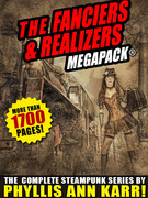 The Fanciers & Realizers  MEGAPACK®: The Complete Steampunk Series