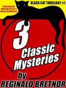 Black Cat Thrillogy #1: 3 Classic Mysteries by Reginald Bretnor