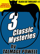 Black Cat Thrillogy #2: 3 Classic Mysteries by Talmage Powell