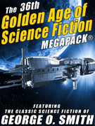 The 36th Golden Age of Science Fiction MEGAPACK®: George O. Smith