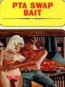 PTA Swap Bait - Adult Erotica