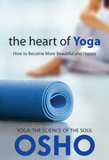 The Heart of Yoga: How to Become More Beautiful and Happy