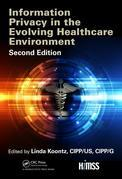 Information Privacy in the Evolving Healthcare Environment, 2nd Edition