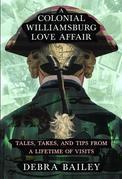 A Colonial Williamsburg Love Affair