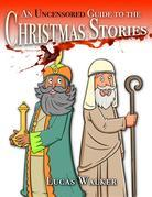 An Uncensored Guide to the Christmas Stories