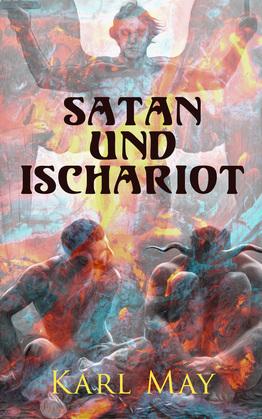 Satan und Ischariot (Gesamtausgabe in 3 Bänden)