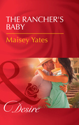 The Rancher's Baby (Mills & Boon Desire) (Texas Cattleman's Club: The Impostor, Book 1)