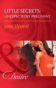 Little Secrets: Unexpectedly Pregnant (Mills & Boon Desire) (Little Secrets, Book 7)
