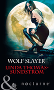 Wolf Slayer (Mills & Boon Nocturne)