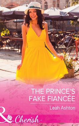 The Prince's Fake Fiancée (Mills & Boon Cherish)