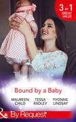 Bound By A Baby: Have Baby, Need Billionaire / The Boss's Baby Affair / The Pregnancy Contract (Mills & Boon By Request)