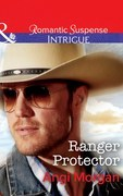 Ranger Protector (Mills & Boon Intrigue) (Texas Brothers of Company B, Book 1)