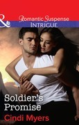 Soldier's Promise: Soldier's Promise (The Ranger Brigade: Family Secrets, Book 4) / Forgotten Pieces (The Protectors of Riker County, Book 3) (Mills & Boon Intrigue) (The Ranger Brigade: Family Secrets, Book 4)
