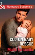 Colton Baby Rescue (Mills & Boon Romantic Suspense) (The Coltons of Red Ridge, Book 1)