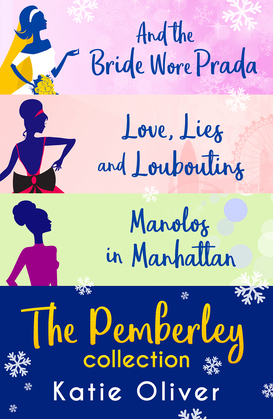 The Pemberley Collection: And the Bride Wore Prada (Marrying Mr Darcy, Book 1) / Love, Lies and Louboutins (Marrying Mr Darcy, Book 2) / Manolos in Manhattan (Marrying Mr Darcy, Book 3)