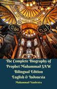 The Complete Biography of Prophet Muhammad SAW Bilingual Edition English & Indonesia