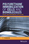 Polyurethane Immobilization of Cells and Biomolecules