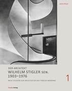 Der Architekt Wilhelm Stigler sen. 1903–1976