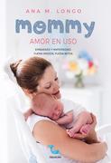 Mommy amor en uso. Embarazo y maternidad. Fuera miedos, fuera mitos