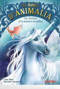 Les mondes d'Animalia - Tome 1: Les licornes et la menace du griffon