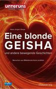 Eine blonde Geisha und andere bewegende Geschichten