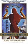 The Mistress of Spices: A Novel