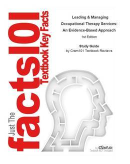 e-Study Guide for: Leading & Managing Occupational Therapy Services: An Evidence-Based Approach by Brent Braveman, ISBN 9780803611924