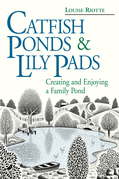 Catfish Ponds &amp; Lily Pads: Creating and Enjoying a Family Pond
