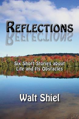 Reflections: Six Short Stories about Life and Its Obstacles