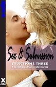 Sex and Submission Selections Three: A collection of five erotic stories