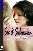 Sex and Submission Selections Two: A collection of five erotic stories