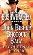 Bushwhacked: The John Bishop Shotgun Saga