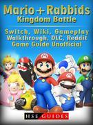 Mario + Rabbids Kingdom Battle, Switch, Wiki, Gameplay, Walkthrough, DLC, Reddit, Game Guide Unofficial