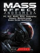 Mass Effect Andromeda, PC, DLC, Mods, Wiki, Gameplay, Cheats, Walkthrough, Game Guide Unofficial