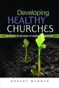 Developing Healthy Churches: Returning to the Heart of Mission and Ministry