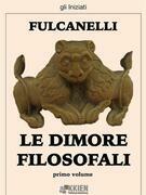 Le dimore filosofali - primo volume