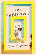 The Afterlives: A Novel