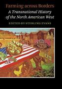 Farming across Borders: A Transnational History of the North American West