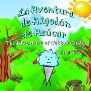 La Aventura de Algodón de Azúcar: The Adventure of Cotton Candy
