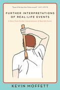 Further Interpretations of Real-Life Events