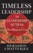 Timeless Leadership: 18 Leadership Sutras from the Bhagavad Gita