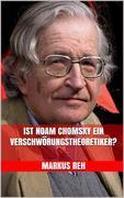 Ist Noam Chomsky ein Verschwörungstheoretiker?