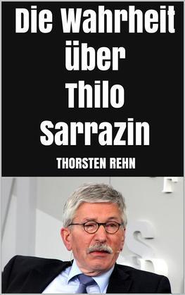 Die Wahrheit über Thilo Sarrazin