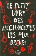 Le petit livre des mchancets les plus drles