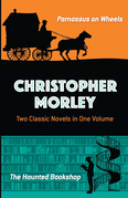 Christopher Morley: Two Classic Novels in One Volume