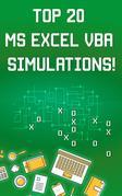 Top 20 MS Excel VBA Simulations!: